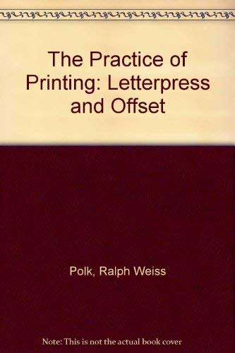 9780026654104: The Practice of Printing: Letterpress and Offset