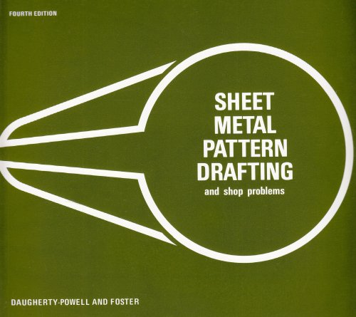Sheet-Metal Pattern Drafting and Shop Problems (9780026656801) by James S. Daugherty; Robert E. Powell; Homer L. Foster