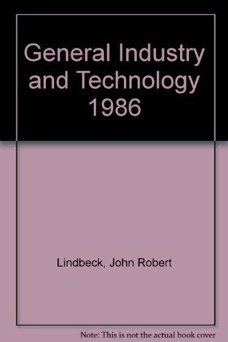 General Industry and Technology 1986: Lindbeck, John Robert; Lathrop, Irvin T.