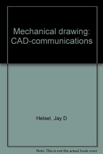 Mechanical drawing: CAD-communications: Helsel, Jay D