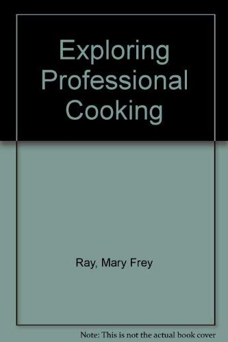 9780026679602: Exploring Professional Cooking