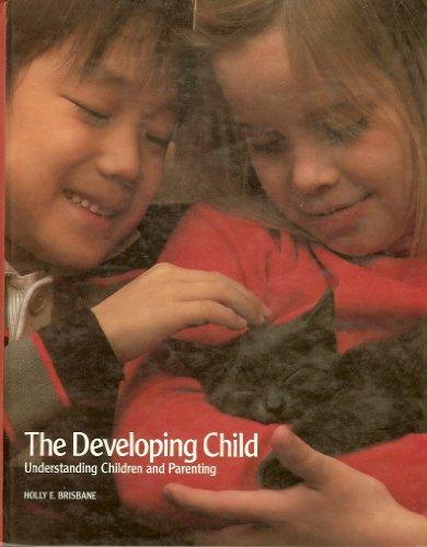 9780026681902: Developing Child: Understanding Children and Parenting