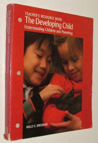 9780026682107: The Developing Child; Understanding Children and Parenting (Teacher's Resource Book)