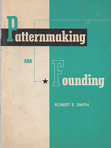 9780026717403: Patternmaking and Founding