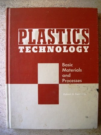 9780026723008: Plastics Technology: Basic Materials and Processes