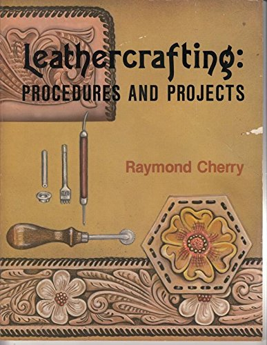 9780026727006: Leathercrafting: Procedures and Projects