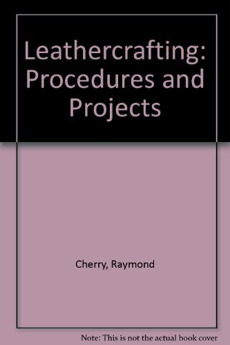 9780026727006: Leathercrafting: Procedures & Projects