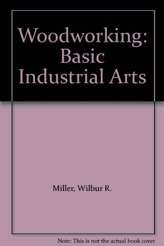 9780026728003: Woodworking: Basic Industrial Arts