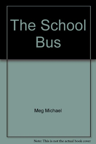 9780026743129: The School Bus