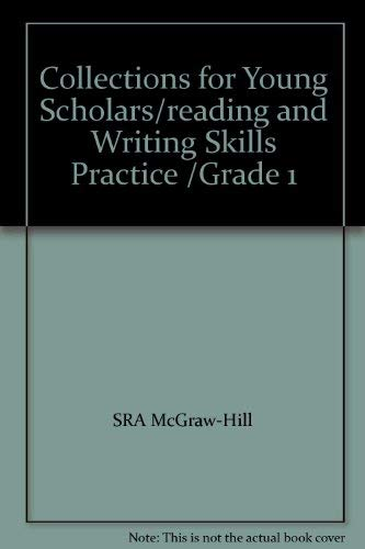 Collections for Young Scholars/reading and Writing Skills Practice /Grade 1: McGraw-Hill,...