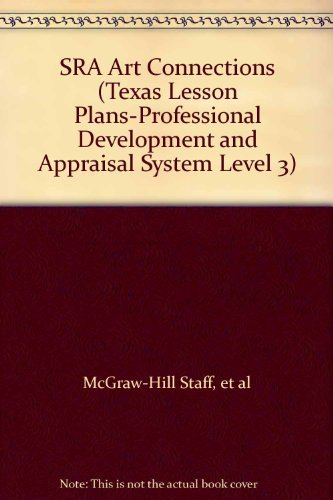 9780026746724: SRA Art Connections (Texas Lesson Plans-Professional Development and Appraisal System Level 3)