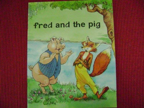 fred and the pig: SRA/McGraw-Hill, Siegfried Englemann,