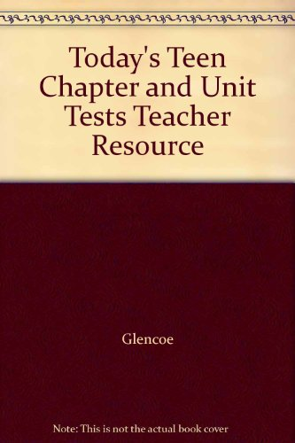 9780026754415: Today's Teen Chapter and Unit Tests Teacher Resource