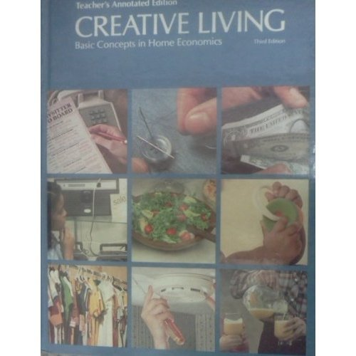 9780026756471: Glencoe Creative Living: Basic Concepts in Home Economics: Teacher's Edition