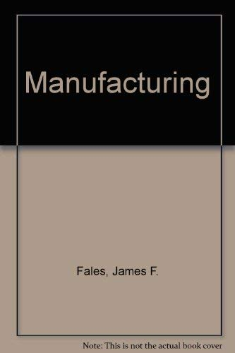 9780026757300: Manufacturing: A Basic Text