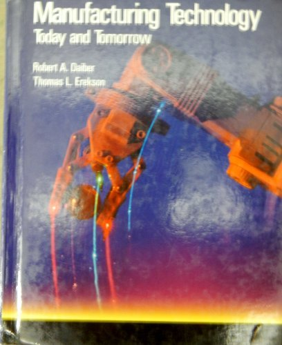 9780026757515: Manufacturing Technology: Today and Tomorrow