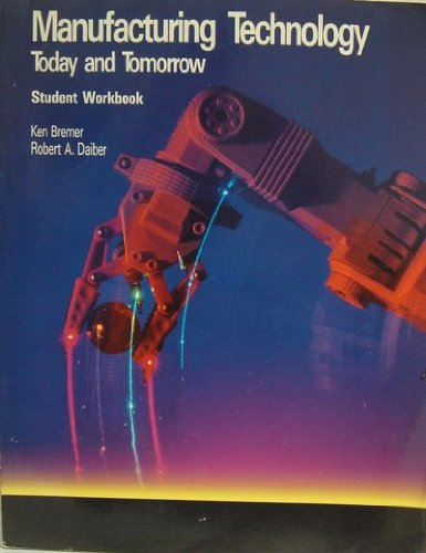9780026757539: Manufacturing Technology: Today and Tomorrow