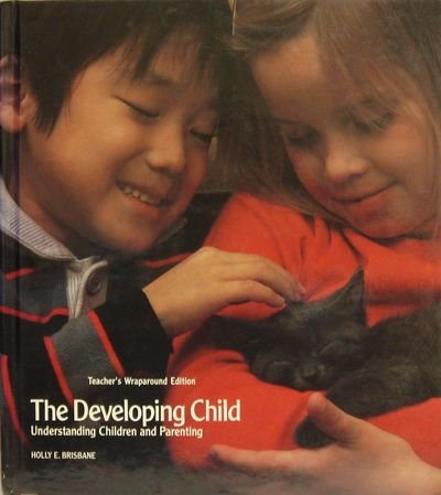 9780026759113: The Developing Child: Understanding Children and Parenting, Teacher's Wraparound Edition