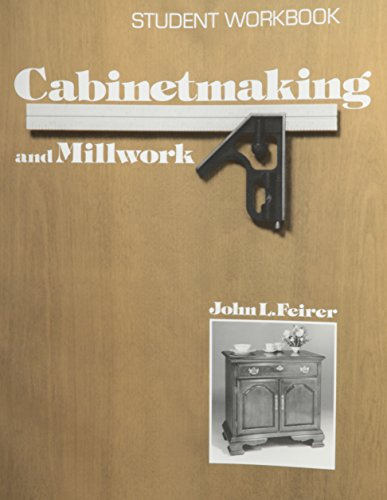 Cabinetmaking and Millwork: Student Workbook: Freirer, John L.