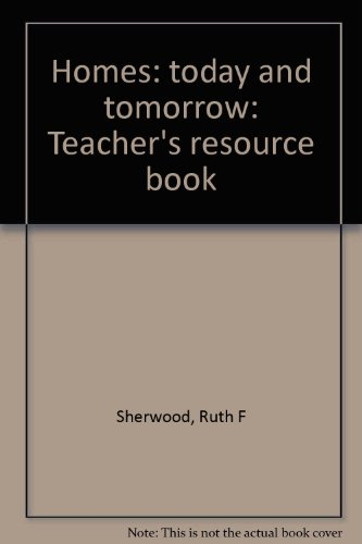 9780026761802: Homes: today and tomorrow: Teacher's resource book
