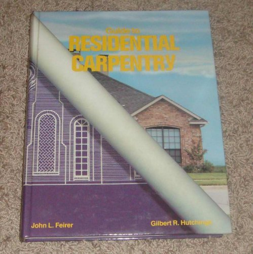 9780026763202: Guide to Residential Carpentry