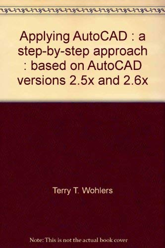 9780026770804: Applying AutoCAD: A step-by-step approach : based on AutoCAD versions 2.5x and 2.6x