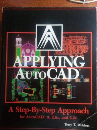 9780026770828: Applying AutoCAD, a step-by-step approach based on AutoCAD 9, 2.6x, and 2.5x