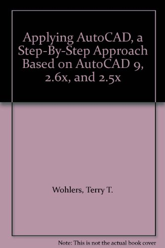 9780026770835: Applying AutoCAD, a Step-By-Step Approach Based on AutoCAD 9, 2.6x, and 2.5x