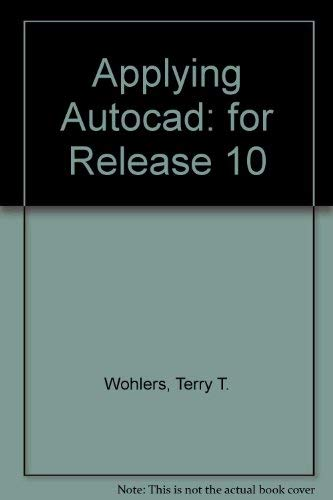 9780026770873: Applying Autocad: for Release 10