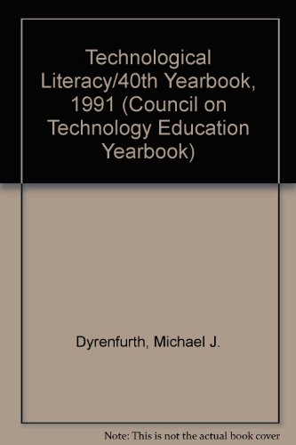 9780026771191: Technological Literacy/40th Yearbook, 1991 (Council on Technology Education Yearbook)