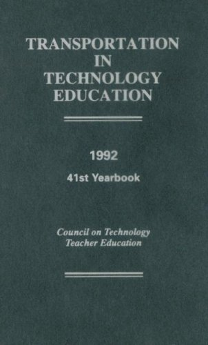 Transportation in Technology Education: 41st Yearbook, 1992: Editor-John R. Wright;