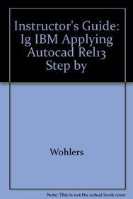 9780026771450: Instructor's Guide: Ig IBM Applying AutoCAD Rel13 Step by