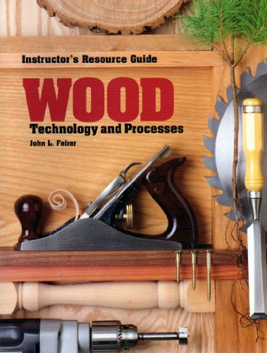 9780026776110: Wood Technology and Processes: Instructor's Resource Guide