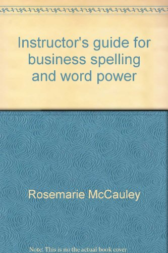 Instructor's guide for business spelling and word power: McCauley, Rosemarie