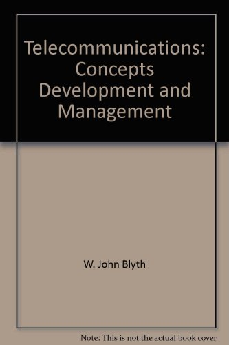 Telecommunications: Concepts, Development, and Management: Blyth, W. John