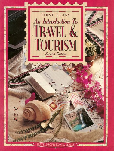 9780026808613: 1st Class: An Introduction to Travel and Tourism