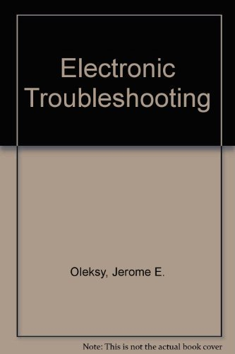 Electronic Troubleshooting: Jerome E. Oleksy