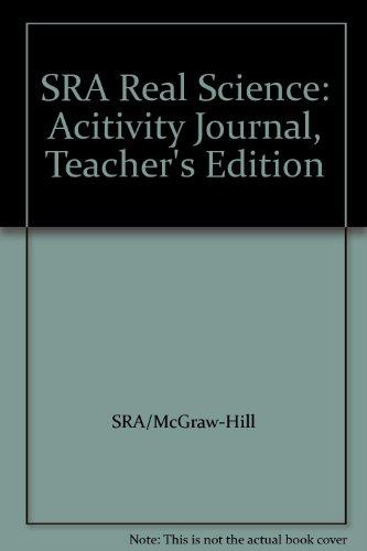 SRA Real Science: Acitivity Journal, Teacher's Edition: SRA/McGraw-Hill