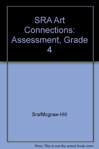9780026845281: SRA Art Connections: Assessment, Grade 4