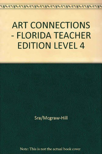9780026845687: Art Connections: Florida Teacher Edition Level 4