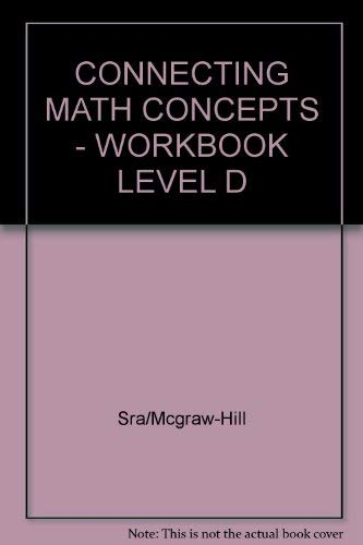 9780026846585: CONNECTING MATH CONCEPTS - WORKBOOK LEVEL D