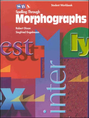 9780026848657: Spelling Through Morphographs - Student Workbook