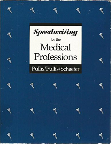 Speedwriting for the Medical Professions (002685600X) by Joe M. Pullis