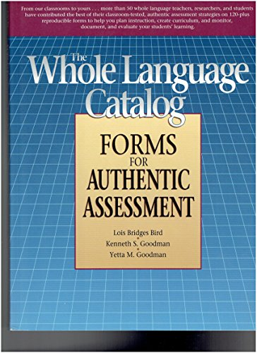Whole Language Catalog Forms for Authentic Assessment: Authentic Assessment Forms Book (0026857057) by Yetta Goodman; Bates; Lois Bridges Bird; Kenneth S. Goodman