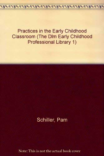 9780026861366: Practices in the Early Childhood Classroom (The Dlm Early Childhood Professional Library 1)