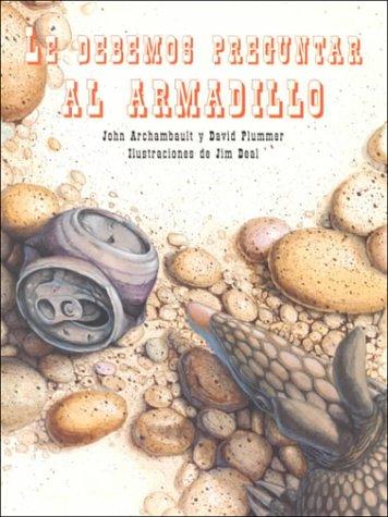 9780026861557: Le Debemos Preguntar Al Armadillo Standard Book (Spanish Edition)
