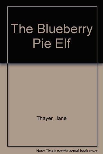 The Blueberry Pie Elf Standard Book: Thayer, Jane