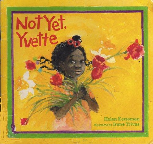 9780026871822: Not Yet, Yvette