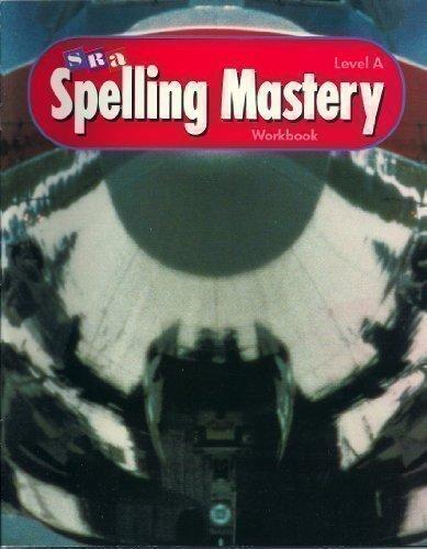 SRA Spelling Mastery Workbook Level A: Dixon, Robert
