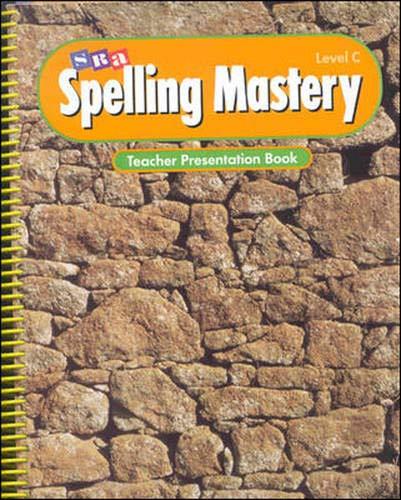 Spelling Mastery Level C Teachers Presentation Book: Siegfried Engelmann